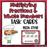 Multiplying Fractions & Whole Numbers Task Cards - Pizza Style!