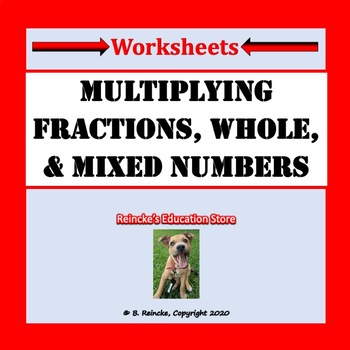 Multiplying Fractions, Whole, and Mixed Numbers Practice Worksheets
