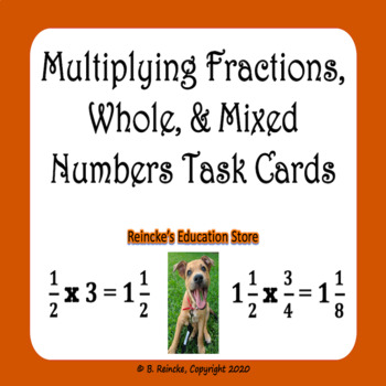 Multiplying Fractions, Whole, and Mixed Numbers Task Cards