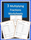 Multiplying Fractions Worksheets (Three Worksheets w/ Answ