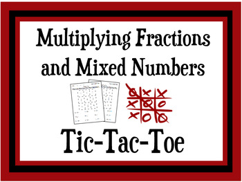 Multiplying Fractions and Mixed Numbers Tic-Tac-Toe
