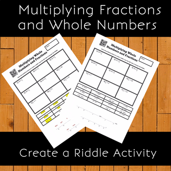 Multiplying Fractions and Whole Numbers Create a Riddle Activity