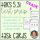 Multiplying Fractions and Whole Numbers TEKS 5.3I Task Cards