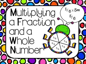 Multiplying Fractions and Whole Numbers Task Cards Common