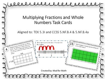 Multiplying Fractions and Whole Numbers Task Cards 5.3I