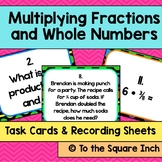 Multiplying Fractions and Whole Numbers Task Cards