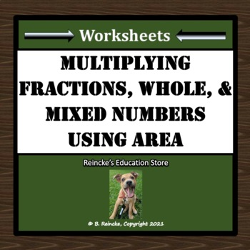 Multiplying Fractions, Mixed Numbers, and Whole Numbers Using Area