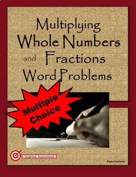 Multiplying Fractions and Whole Numbers Word Problems Multiple Choice
