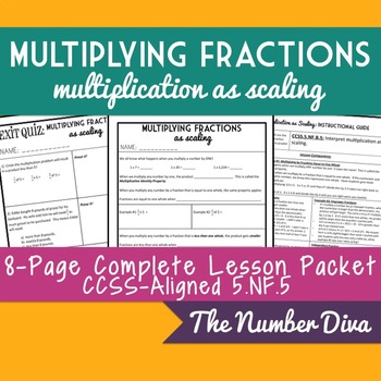 Multiplying Fractions as Scaling: 8 page Practice Packet and Quiz, 5.NF.5