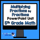 Multiplying Fractions by Fractions and Mixed Numbers Math Unit 5th Grade