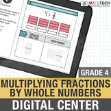 Multiplying Fractions by Whole Numbers - 4th Grade Paperless Math Center