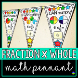 Multiplying Fractions by Whole Numbers Math Pennant Activity