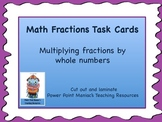 Multiplying Fractions by Whole Numbers Math Task Cards