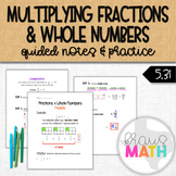 Multiplying Fractions & Whole Numbers Guided Notes