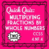 Multiplying Fractions by Whole Numbers Quiz, 4.NF.4 Assessment, 2 Versions