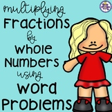 Multiplying Fractions by Whole Numbers Word Problems {CCSS 4.NF.B.4C}