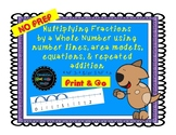 Strategies to Multiply Fractions by a Whole Number Print & Go