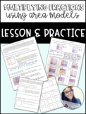 Multiplying Fractions using Area Models Investigation & Practice
