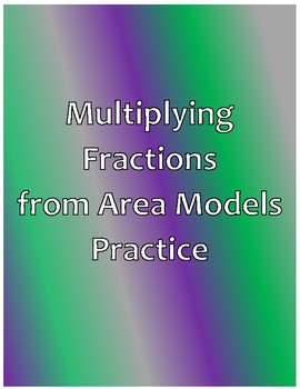 Multiplying Fractions with Area Models Practice