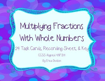 Multiplying Fractions with Whole Numbers Task Cards