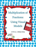 Multiplying Fractions:Visual Models to Understand Multiplication of Fractions