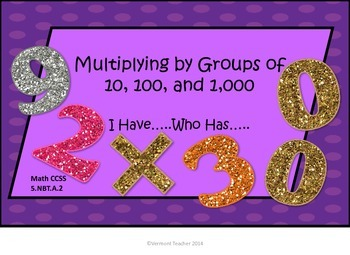 Multiplying Groups of Tens, Hundreds, Thousands - I Have..