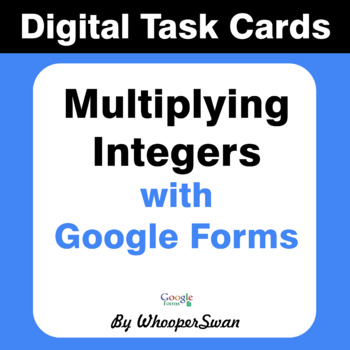 Multiplying Integers - Interactive Digital Task Cards - Google Forms