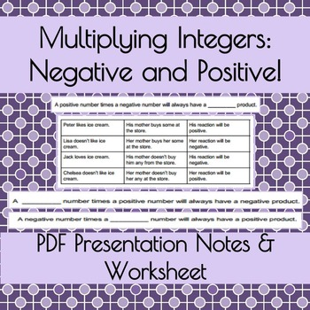Multiplying Integers: Negative & Positive! PDF Presentation Notes & Worksheet