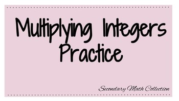Multiplying Integers Practice - Worksheet -