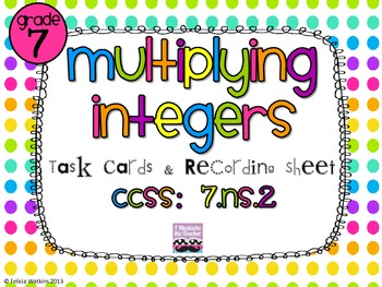 Multiplying Integers Task Cards *Algined to CCSS 7.NS.2*
