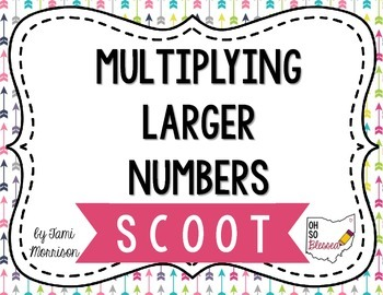 Multiplying Larger Numbers SCOOT!