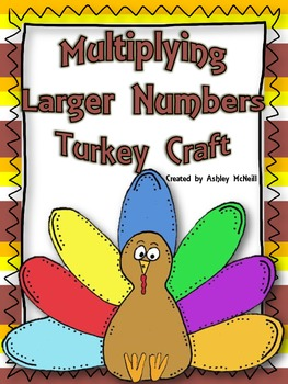 Multiplying Larger Numbers Turkey Craft
