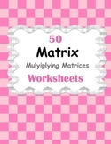Multiplying Matrices Worksheets