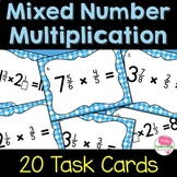 Multiplying Mixed Number Fractions- Set of 20 Task Cards