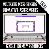 Multiplying Mixed Numbers Formative Assessments for Google Forms