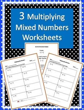 Multiplying Mixed Numbers (Three worksheets w/ Answer Keys)