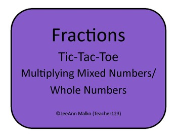 Multiplying Mixed Numbers/Whole Numbers Tic-Tac-Toe
