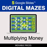 Multiplying Money | Digital Mazes Distance Learning | Goog