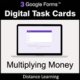 Multiplying Money - Google Forms Digital Task Cards | Dist