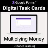 Multiplying Money - Google Forms Digital Task Cards | Dist