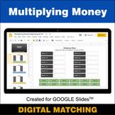 Multiplying Money - Google Slides - Distance Learning - Di
