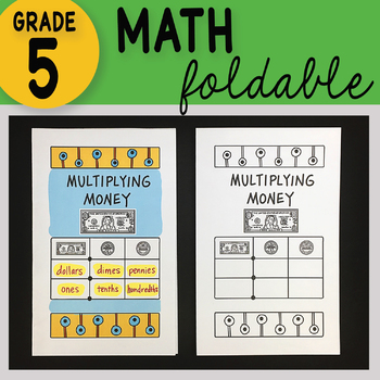 Multiplying Money Math Interactive Notebook Foldable
