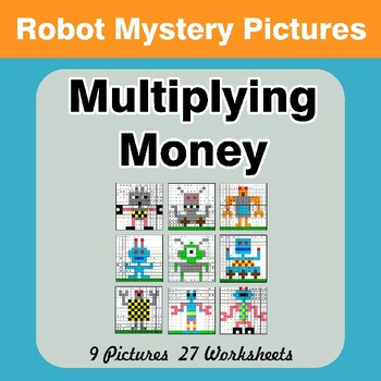 Multiplying Money - Math Mystery Pictures / Color By Number - Robots