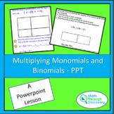 Multiplying Monomials and Binomials - ppt