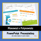 Multiplying Monomials and Polynomials