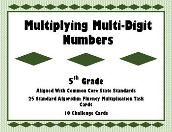 Multiplying Multi-Digit Numbers Task Cards