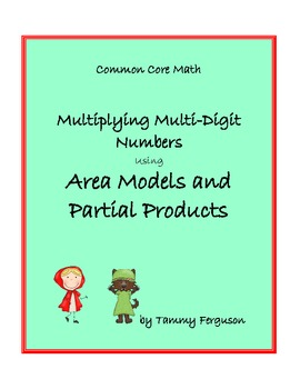 Multiplying Multi Digit Numbers using Area Models and Partial Products