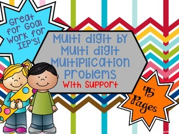 Multiplying Multi digit Problems with Support
