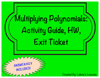 Multiplying Polynomials-Activity Sheet, Exit Ticket, Homework