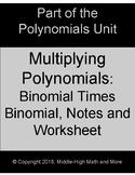 Multiplying Polynomials:  Binomial Times Binomial Notes Sh